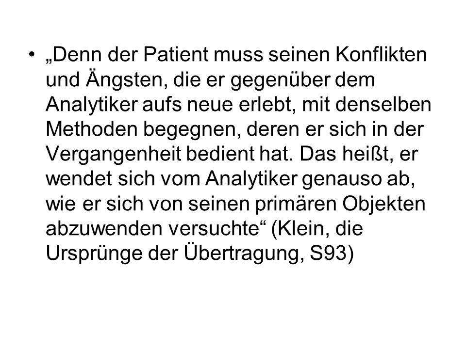 """""""Denn der Patient muss seinen Konflikten und Ängsten, die er gegenüber dem Analytiker aufs neue erlebt, mit denselben Methoden begegnen, deren er sich"""