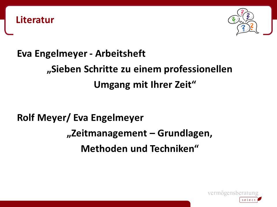 """Literatur Eva Engelmeyer - Arbeitsheft """"Sieben Schritte zu einem professionellen Umgang mit Ihrer Zeit"""" Rolf Meyer/ Eva Engelmeyer """"Zeitmanagement – G"""