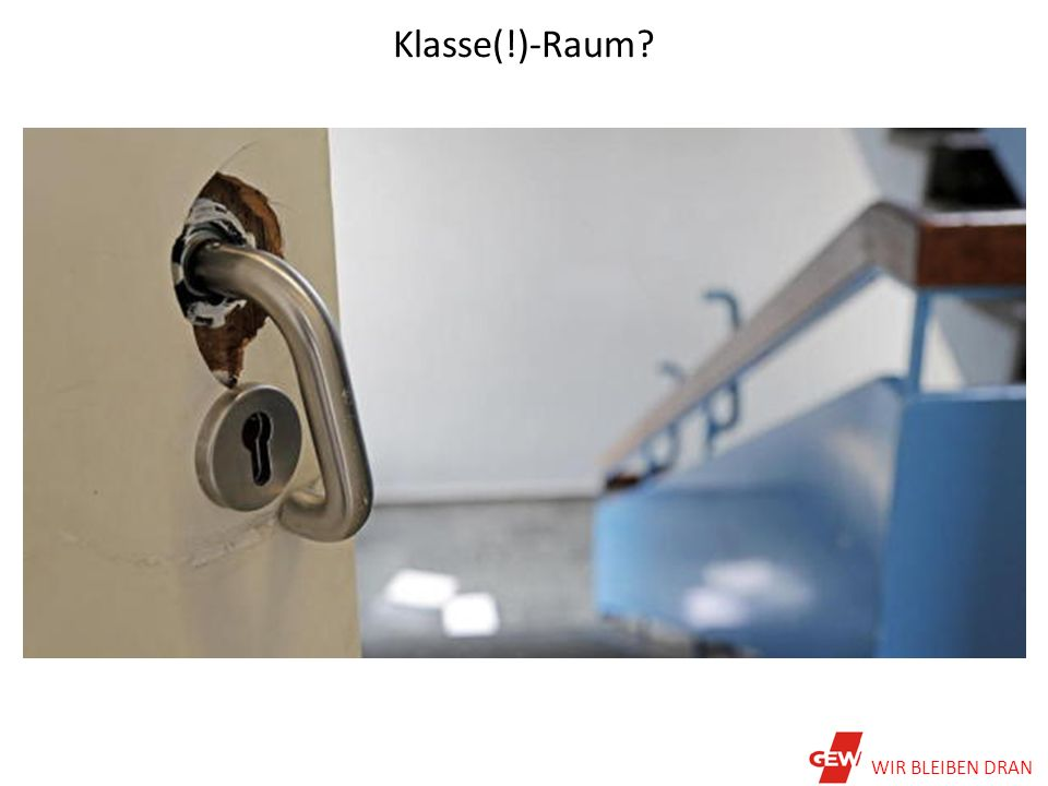 Klasse(!)-Raum WIR BLEIBEN DRAN