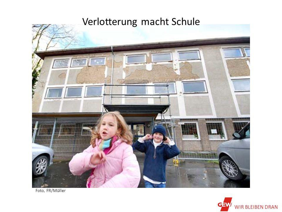 Verlotterung macht Schule Foto, FR/Müller