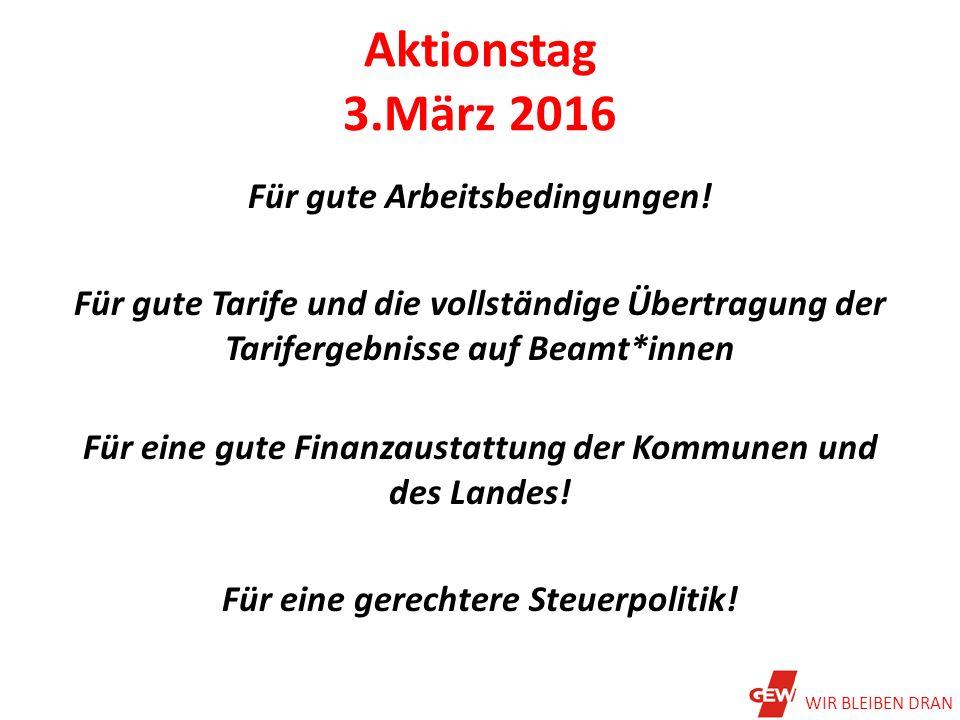 Aktionstag 3.März 2016 Für gute Arbeitsbedingungen.