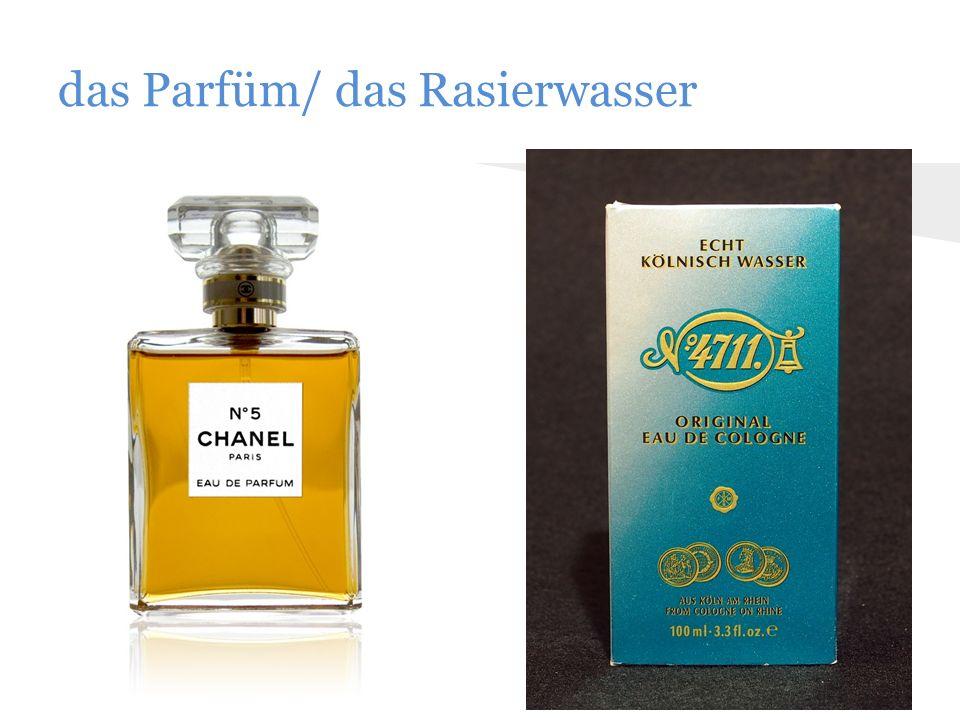 das Parfüm/ das Rasierwasser
