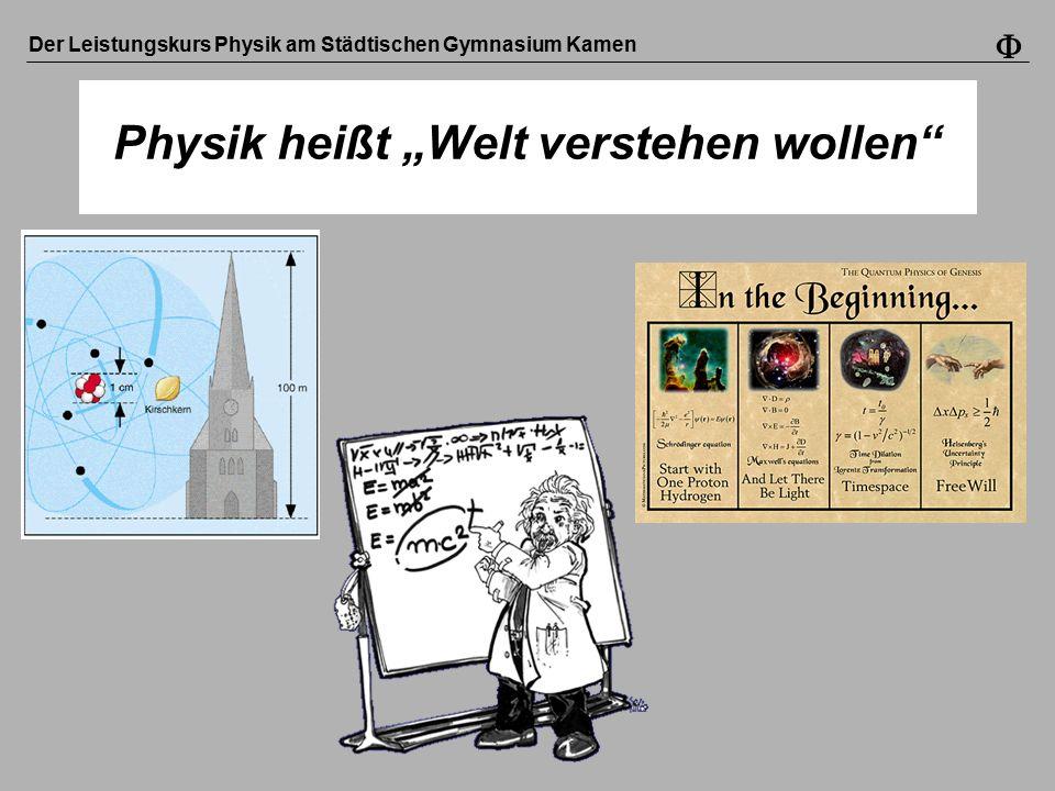 """Der Leistungskurs Physik am Städtischen Gymnasium Kamen  Physik heißt """"Welt verstehen wollen"""""""