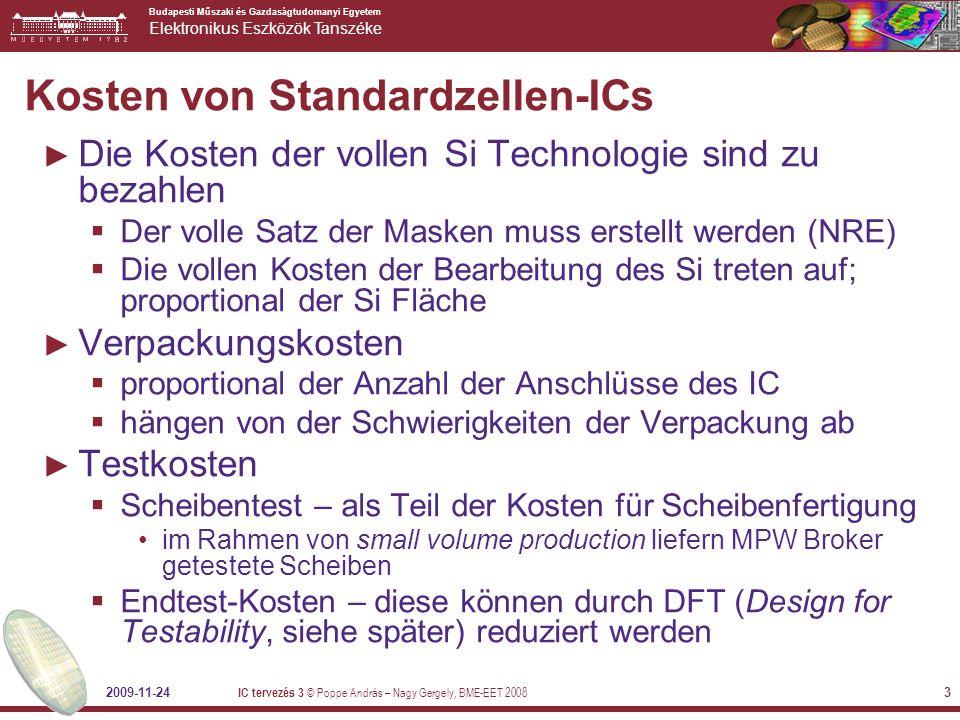 Budapesti Műszaki és Gazdaságtudomanyi Egyetem Elektronikus Eszközök Tanszéke 2009-11-24 IC tervezés 3 © Poppe András – Nagy Gergely, BME-EET 2008 3 K