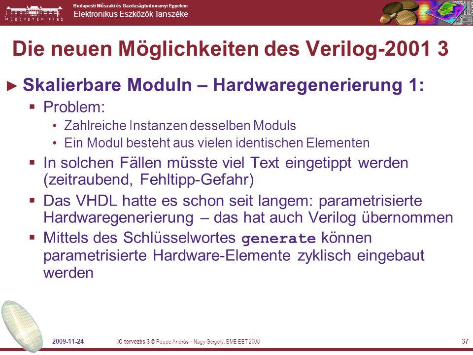 Budapesti Műszaki és Gazdaságtudomanyi Egyetem Elektronikus Eszközök Tanszéke 2009-11-24 IC tervezés 3 © Poppe András – Nagy Gergely, BME-EET 2008 37