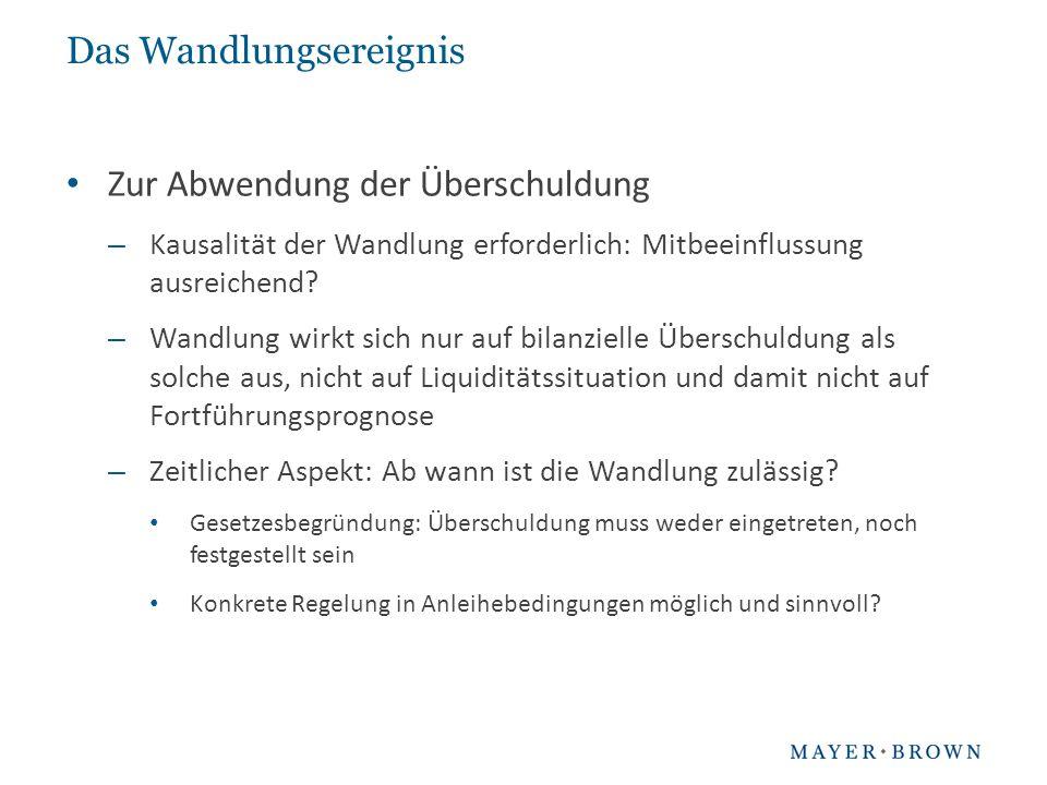 Das Wandlungsereignis Zur Abwendung der Überschuldung – Kausalität der Wandlung erforderlich: Mitbeeinflussung ausreichend.
