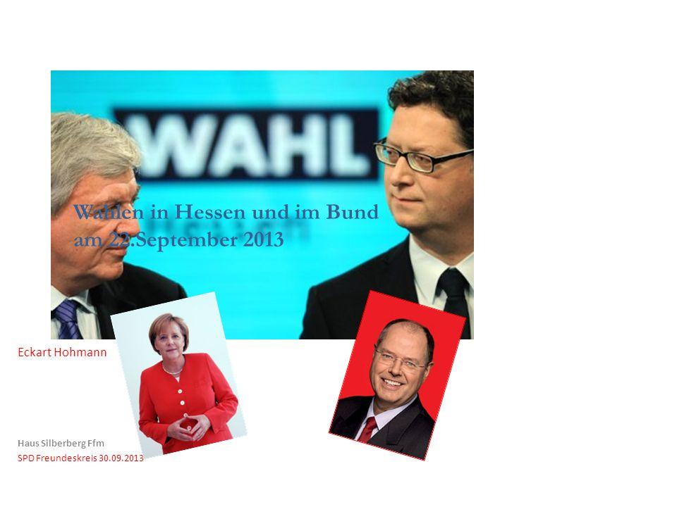Eckart Hohmann Haus Silberberg Ffm SPD Freundeskreis 30.09.2013 Wahlen in Hessen und im Bund am 22.September 2013