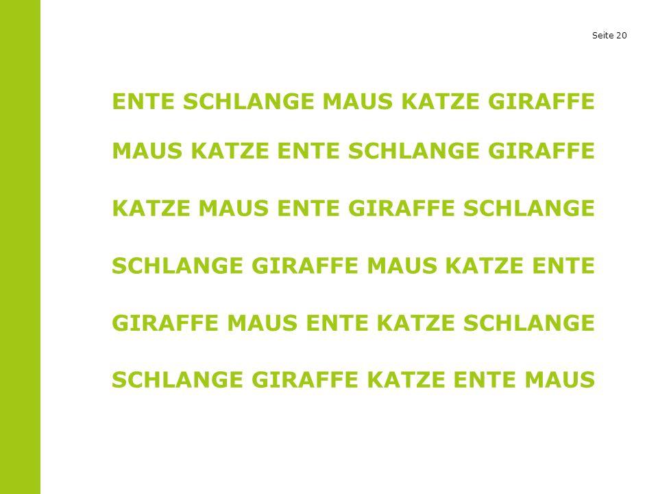 Seite 20 ENTE SCHLANGE MAUS KATZE GIRAFFE MAUS KATZE ENTE SCHLANGE GIRAFFE KATZE MAUS ENTE GIRAFFE SCHLANGE SCHLANGE GIRAFFE MAUS KATZE ENTE GIRAFFE M