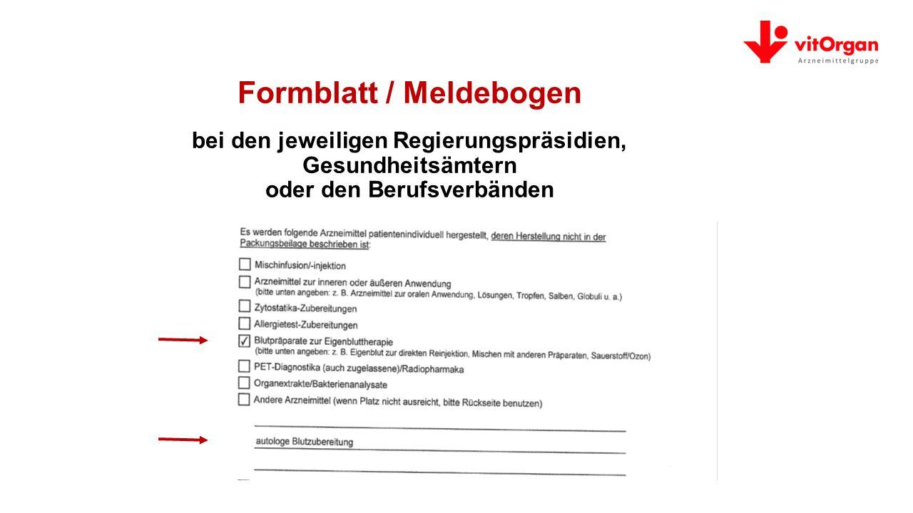 Formblatt / Meldebogen bei den jeweiligen Regierungspräsidien, Gesundheitsämtern oder den Berufsverbänden