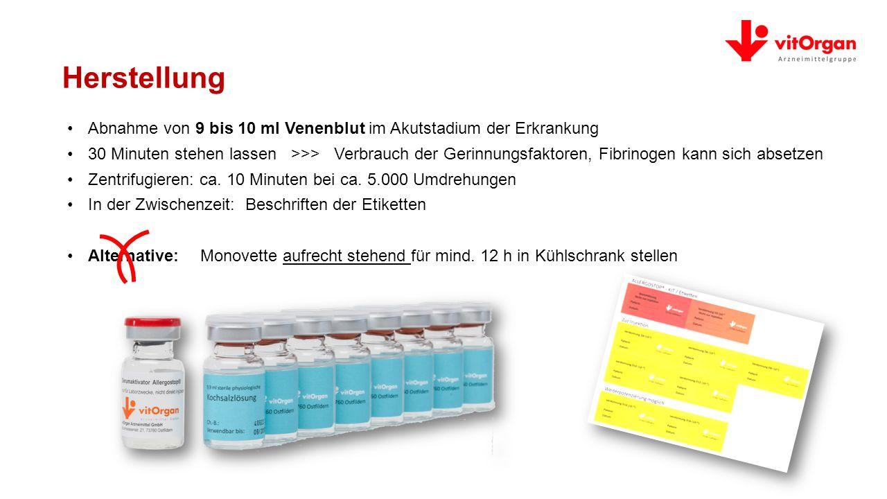 Abnahme von 9 bis 10 ml Venenblut im Akutstadium der Erkrankung 30 Minuten stehen lassen >>> Verbrauch der Gerinnungsfaktoren, Fibrinogen kann sich absetzen Zentrifugieren: ca.