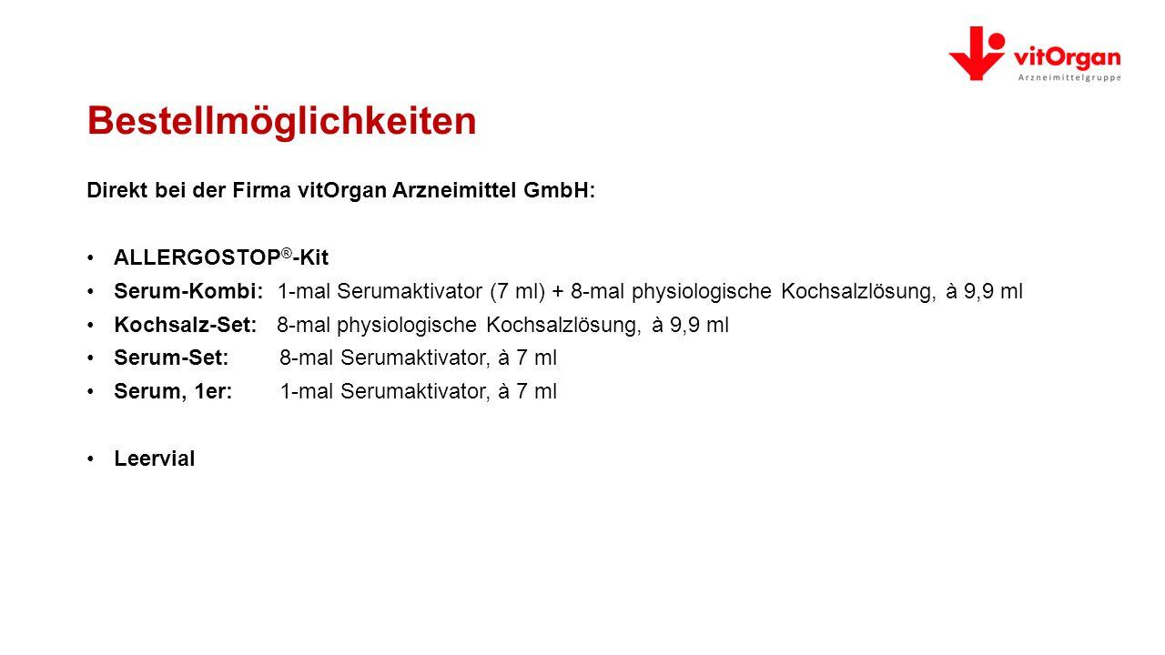 Bestellmöglichkeiten Direkt bei der Firma vitOrgan Arzneimittel GmbH: ALLERGOSTOP ® -Kit Serum-Kombi: 1-mal Serumaktivator (7 ml) + 8-mal physiologische Kochsalzlösung, à 9,9 ml Kochsalz-Set: 8-mal physiologische Kochsalzlösung, à 9,9 ml Serum-Set: 8-mal Serumaktivator, à 7 ml Serum, 1er: 1-mal Serumaktivator, à 7 ml Leervial