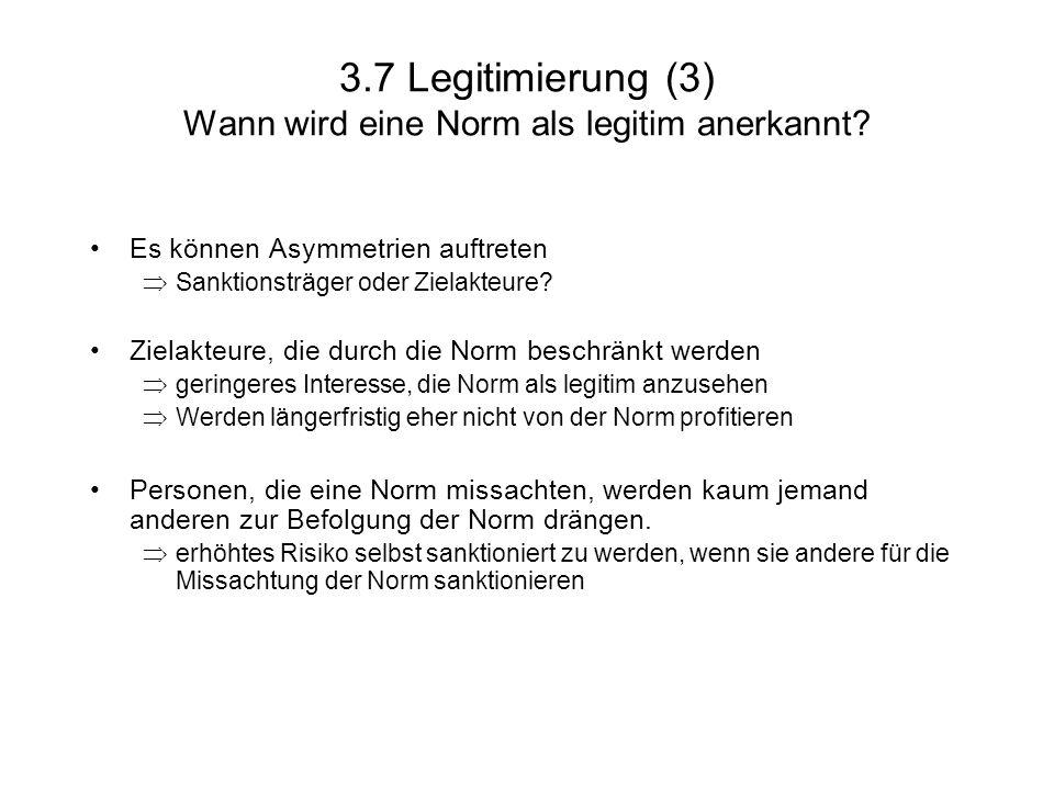 3.7 Legitimierung (3) Wann wird eine Norm als legitim anerkannt.