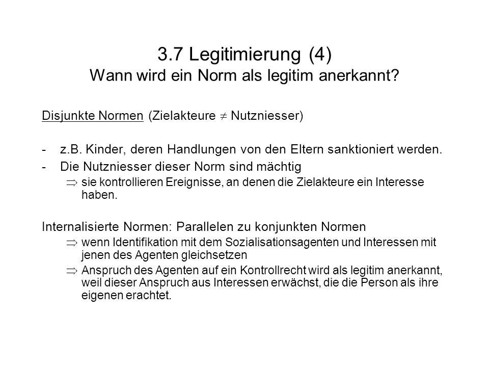 3.7 Legitimierung (4) Wann wird ein Norm als legitim anerkannt.