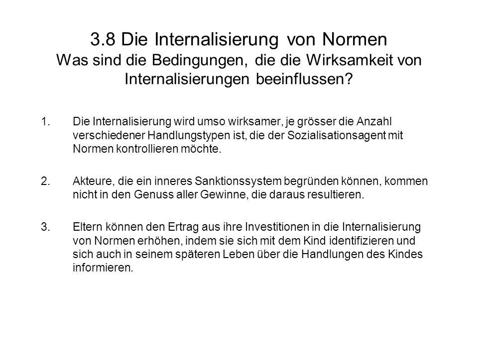 3.8 Die Internalisierung von Normen Was sind die Bedingungen, die die Wirksamkeit von Internalisierungen beeinflussen.