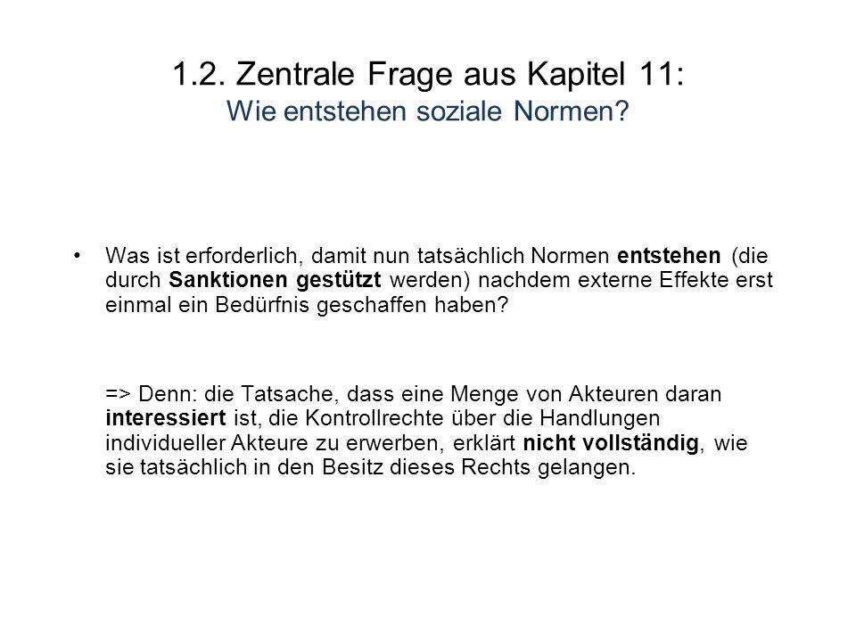 1.2. Zentrale Frage aus Kapitel 11: Wie entstehen soziale Normen.