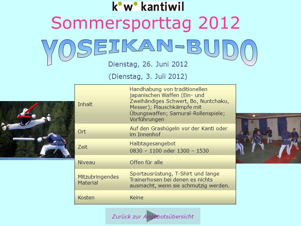 Sommersporttag 2012 Inhalt Handhabung von traditionellen japanischen Waffen (Ein- und Zweihändiges Schwert, Bo, Nuntchaku, Messer); Plauschkämpfe mit