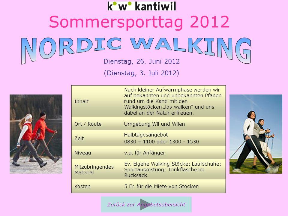 """Sommersporttag 2012 Inhalt Nach kleiner Aufwärmphase werden wir auf bekannten und unbekannten Pfaden rund um die Kanti mit den Walkingstöcken """"los-wal"""
