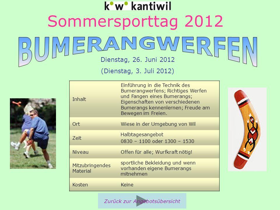 Sommersporttag 2012 Inhalt Einführung in die Technik des Bumerangwerfens; Richtiges Werfen und Fangen eines Bumerangs; Eigenschaften von verschiedenen