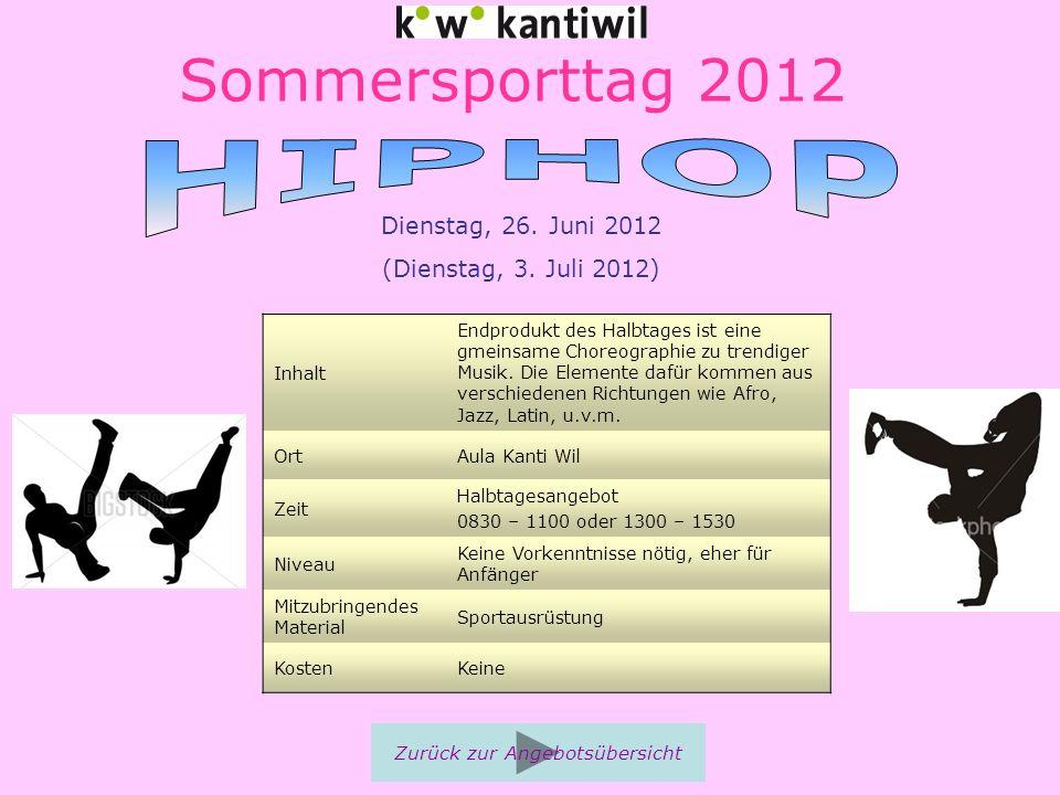 Sommersporttag 2012 Inhalt Endprodukt des Halbtages ist eine gmeinsame Choreographie zu trendiger Musik. Die Elemente dafür kommen aus verschiedenen R