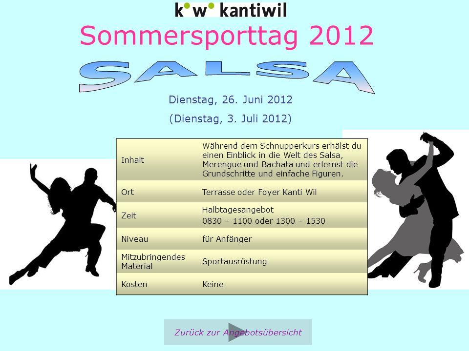 Sommersporttag 2012 Inhalt Während dem Schnupperkurs erhälst du einen Einblick in die Welt des Salsa, Merengue und Bachata und erlernst die Grundschri