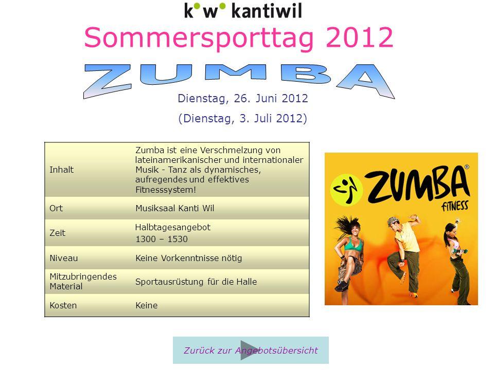 Sommersporttag 2012 Inhalt Zumba ist eine Verschmelzung von lateinamerikanischer und internationaler Musik - Tanz als dynamisches, aufregendes und eff