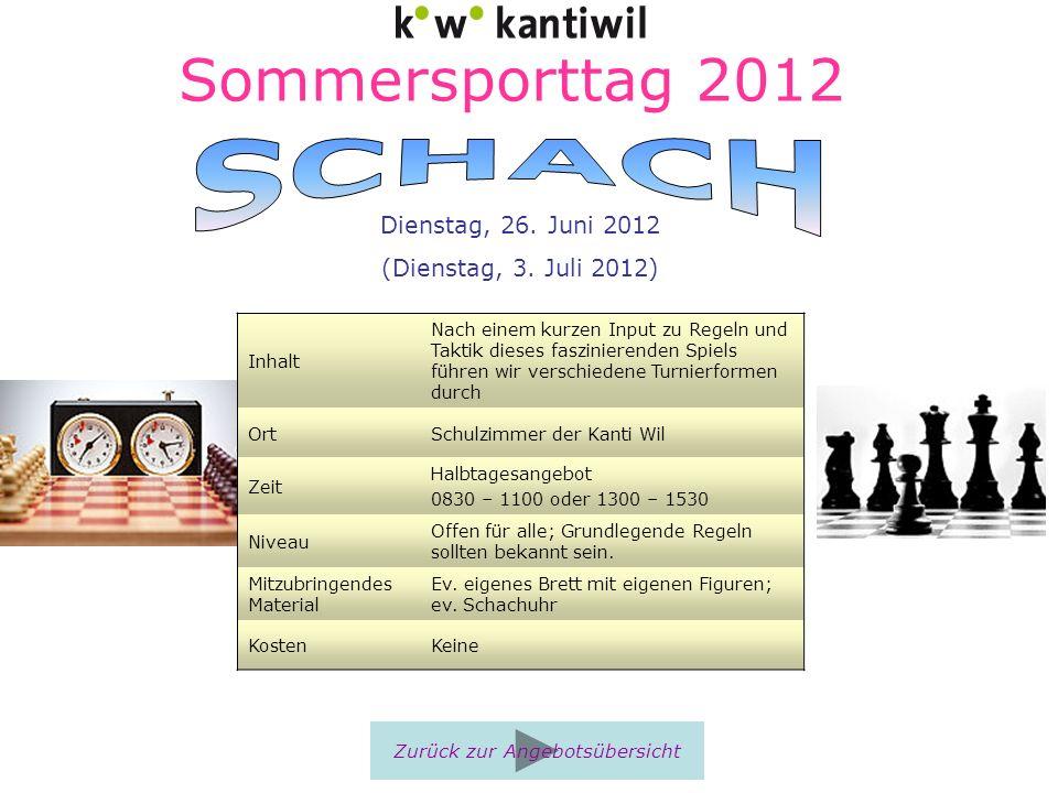 Sommersporttag 2012 Inhalt Nach einem kurzen Input zu Regeln und Taktik dieses faszinierenden Spiels führen wir verschiedene Turnierformen durch OrtSc