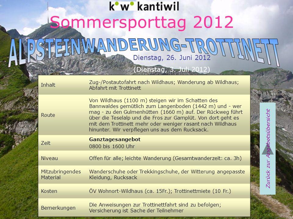 Sommersporttag 2012 Inhalt Zug-/Postautofahrt nach Wildhaus; Wanderung ab Wildhaus; Abfahrt mit Trottinett Route Von Wildhaus (1100 m) steigen wir im