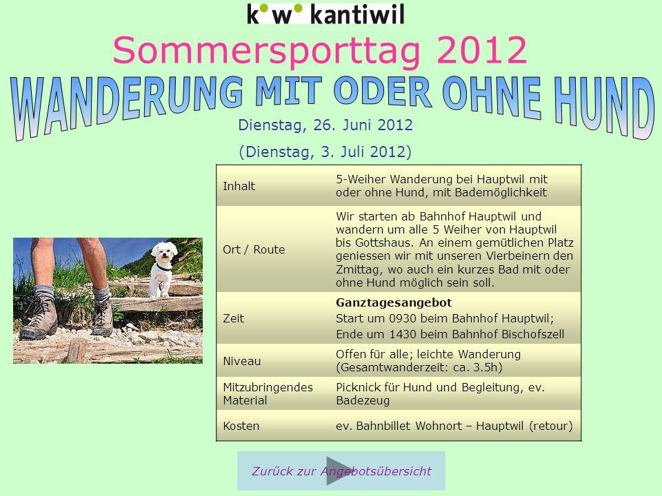 Sommersporttag 2012 Inhalt 5-Weiher Wanderung bei Hauptwil mit oder ohne Hund, mit Bademöglichkeit Ort / Route Wir starten ab Bahnhof Hauptwil und wan