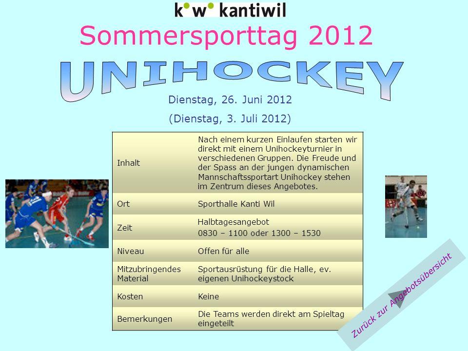 Sommersporttag 2012 Inhalt Nach einem kurzen Einlaufen starten wir direkt mit einem Unihockeyturnier in verschiedenen Gruppen. Die Freude und der Spas