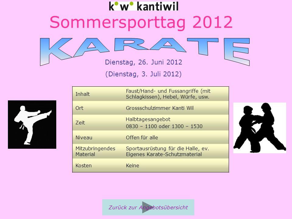 Sommersporttag 2012 Inhalt Faust/Hand- und Fussangriffe (mit Schlagkissen), Hebel, Würfe, usw. OrtGrossschulzimmer Kanti Wil Zeit Halbtagesangebot 083