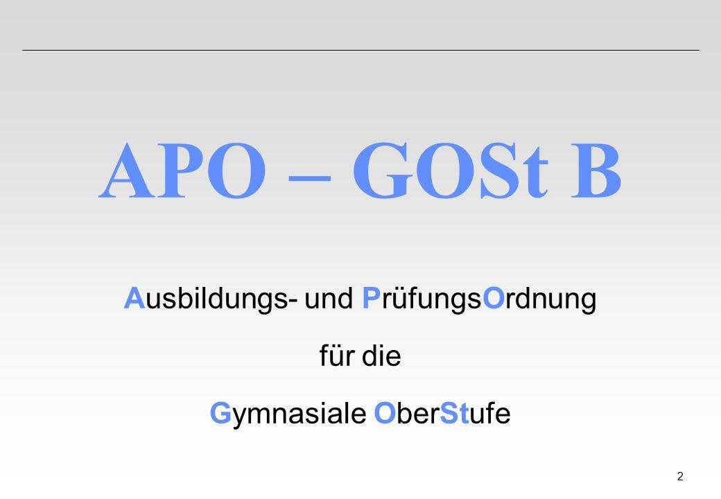 2 APO – GOSt B Ausbildungs- und PrüfungsOrdnung für die Gymnasiale OberStufe