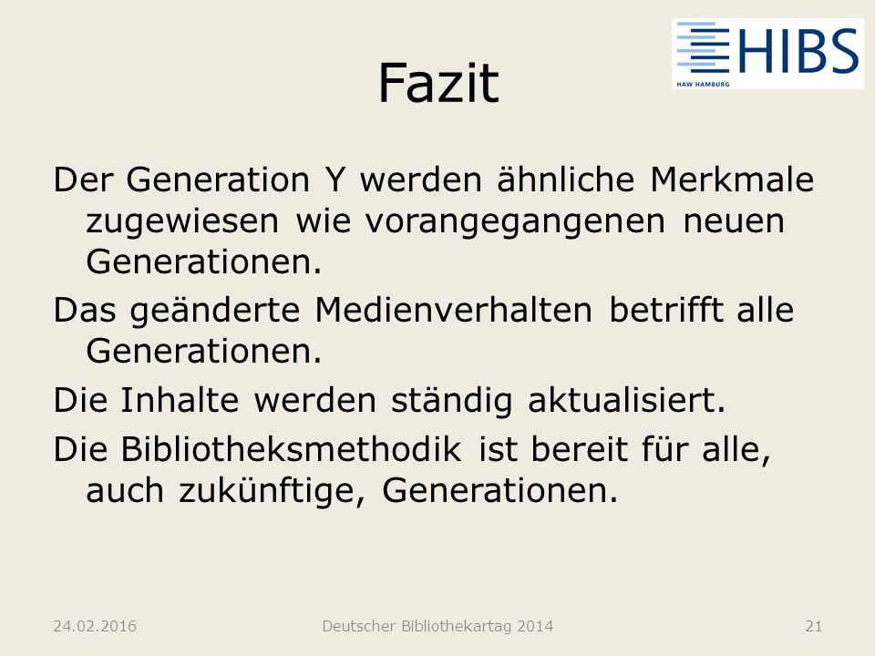 Fazit Der Generation Y werden ähnliche Merkmale zugewiesen wie vorangegangenen neuen Generationen. Das geänderte Medienverhalten betrifft alle Generat