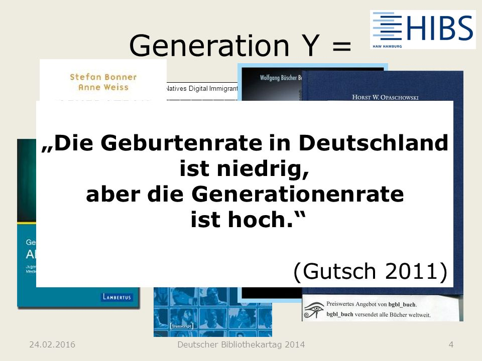 Generation Y = 24.02.2016Deutscher Bibliothekartag 20144 Marc Prensky Digital Natives Digital Immigrants ©2001 Marc Prensky __________________________