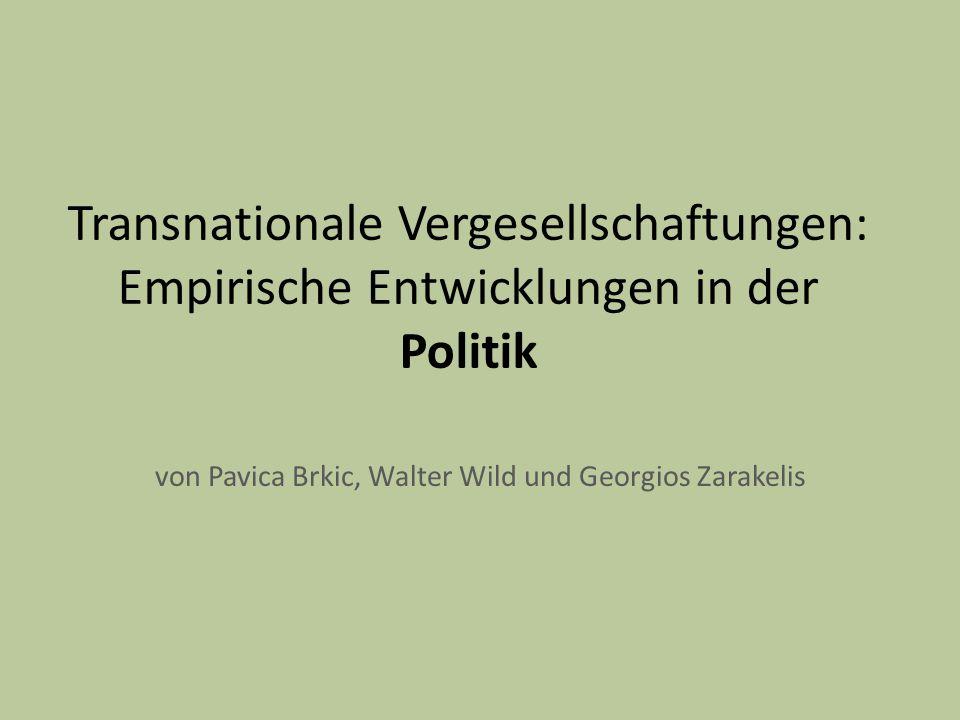 Transnationale Vergesellschaftungen: Empirische Entwicklungen in der Politik von Pavica Brkic, Walter Wild und Georgios Zarakelis