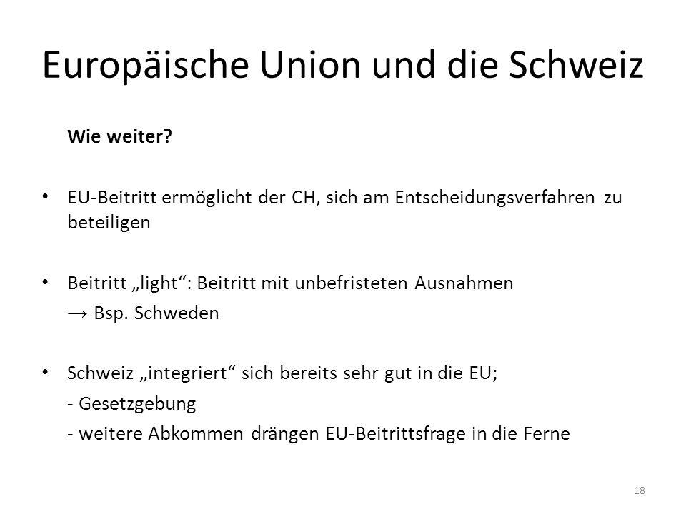 Europäische Union und die Schweiz Wie weiter.