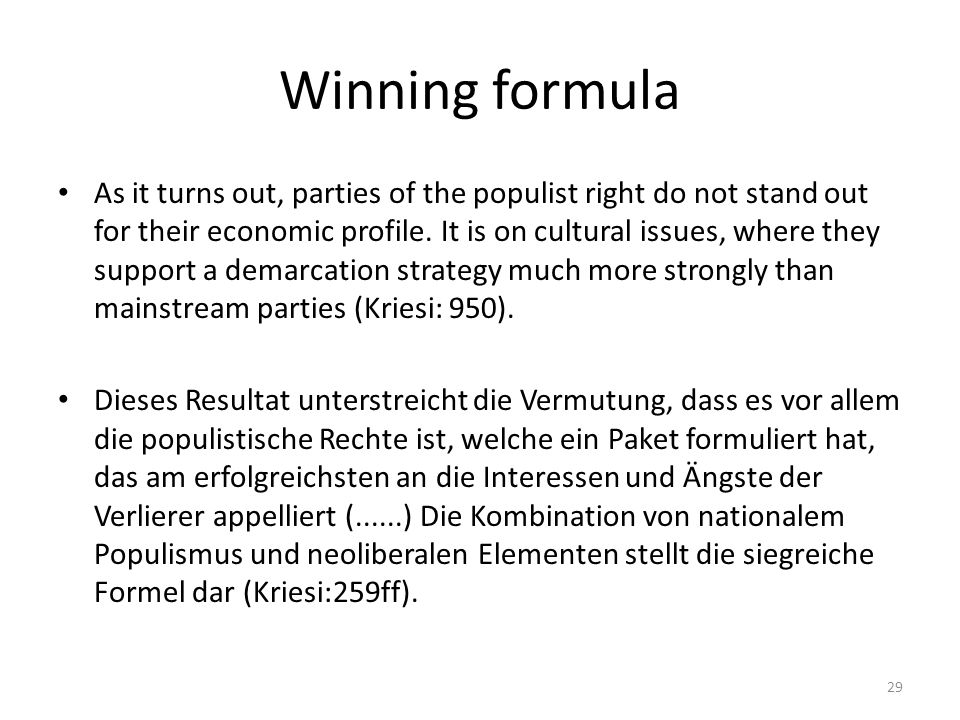 Winning formula As it turns out, parties of the populist right do not stand out for their economic profile.