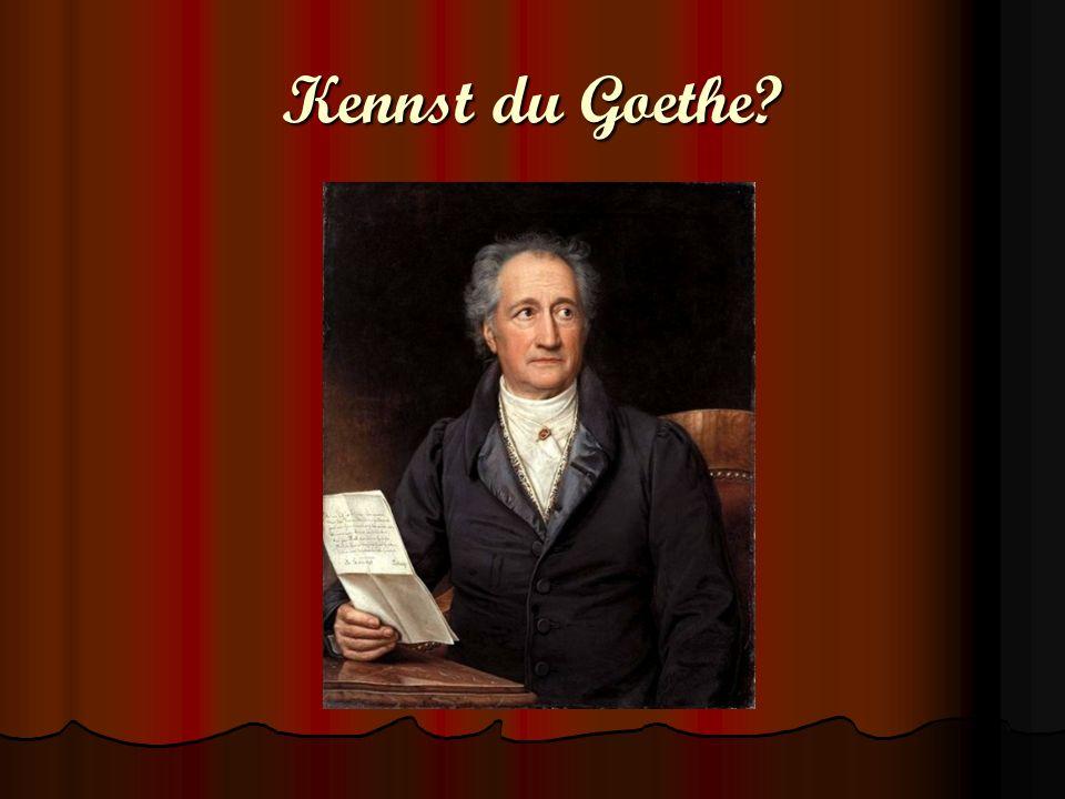 Kennst du Goethe?