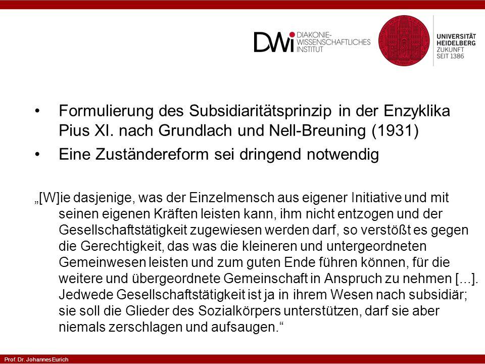 Prof. Dr. Johannes Eurich Formulierung des Subsidiaritätsprinzip in der Enzyklika Pius XI.