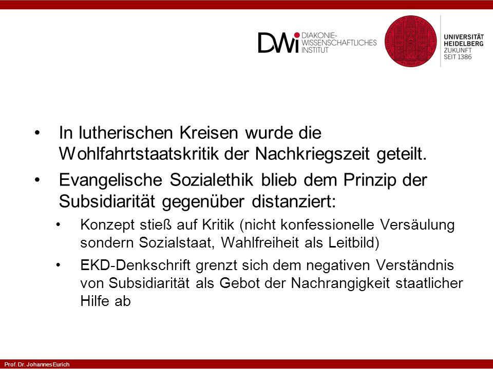 Prof.Dr. Johannes Eurich Was sind neuere Entwicklungen in der Subsidiaritätsdebatte.