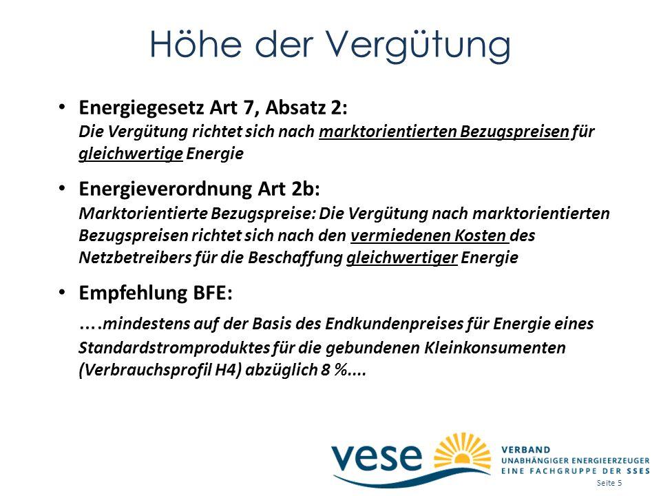Höhe der Vergütung Energiegesetz Art 7, Absatz 2: Die Vergütung richtet sich nach marktorientierten Bezugspreisen für gleichwertige Energie Energiever