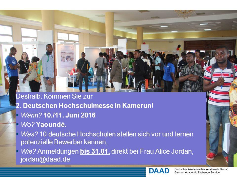 Deshalb : Deshalb: Kommen Sie zur 2. Deutschen Hochschulmesse in Kamerun.