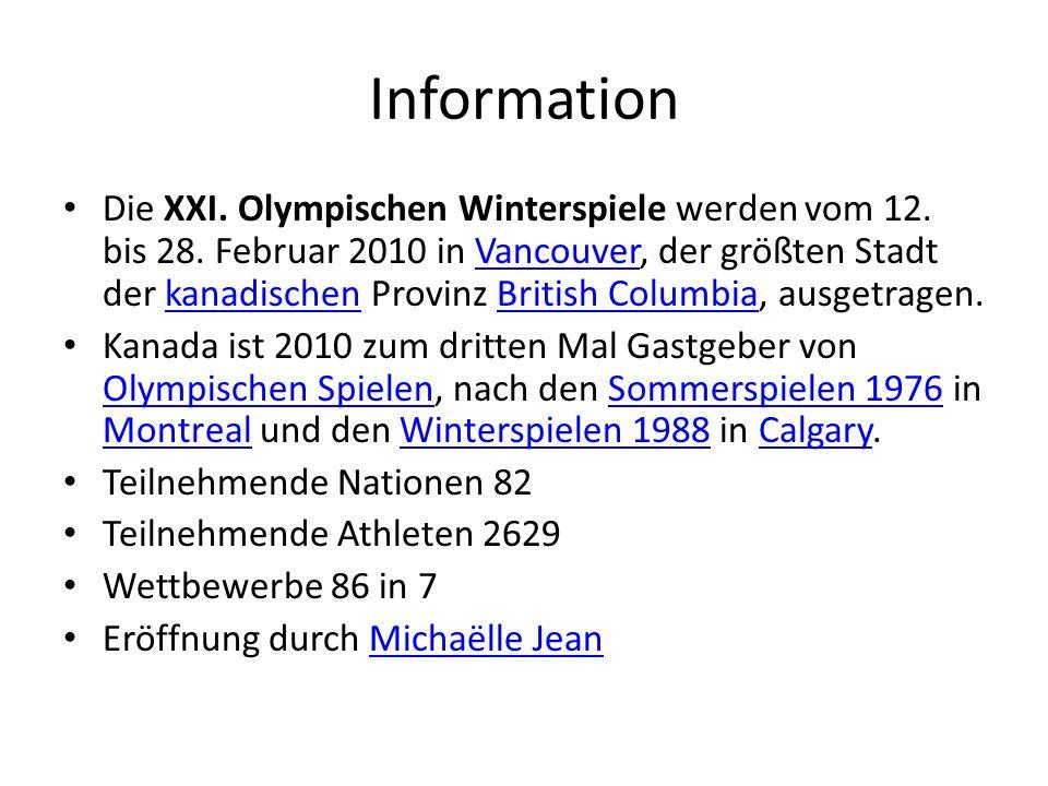 Information Die XXI. Olympischen Winterspiele werden vom 12.