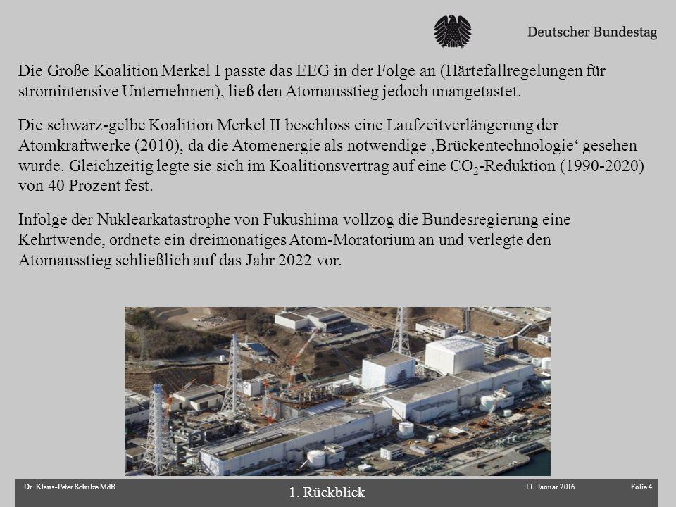 Folie 4Dr. Klaus-Peter Schulze MdB Die Große Koalition Merkel I passte das EEG in der Folge an (Härtefallregelungen für stromintensive Unternehmen), l