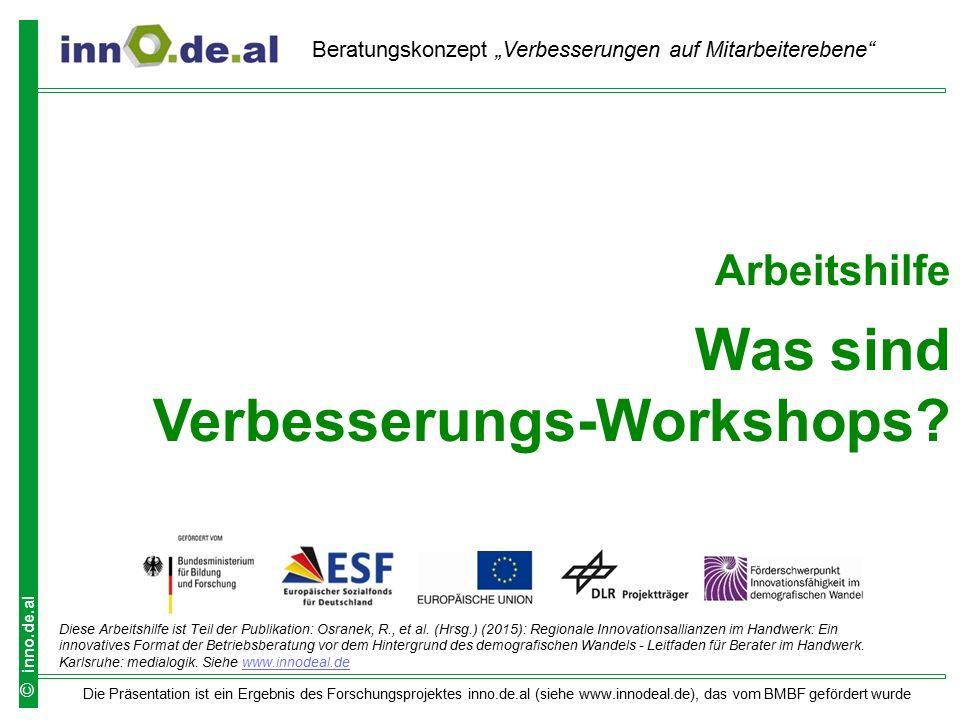 Die Präsentation ist ein Ergebnis des Forschungsprojektes inno.de.al (siehe www.innodeal.de), das vom BMBF gefördert wurde © inno.de.al Arbeitshilfe W