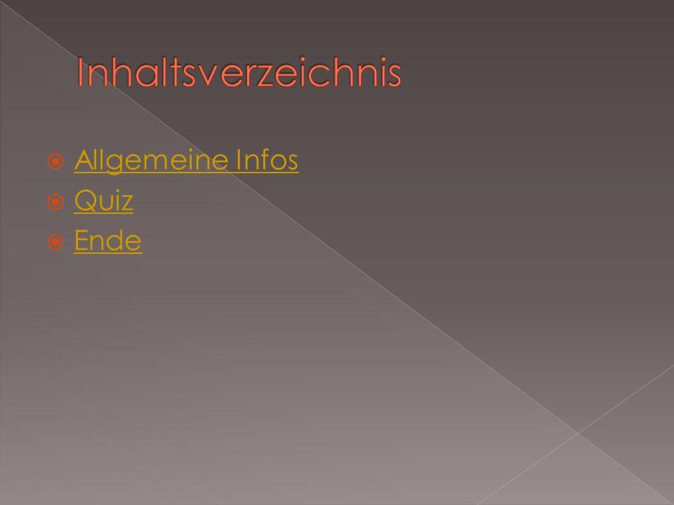  Allgemeine Infos Allgemeine Infos  Quiz Quiz  Ende Ende