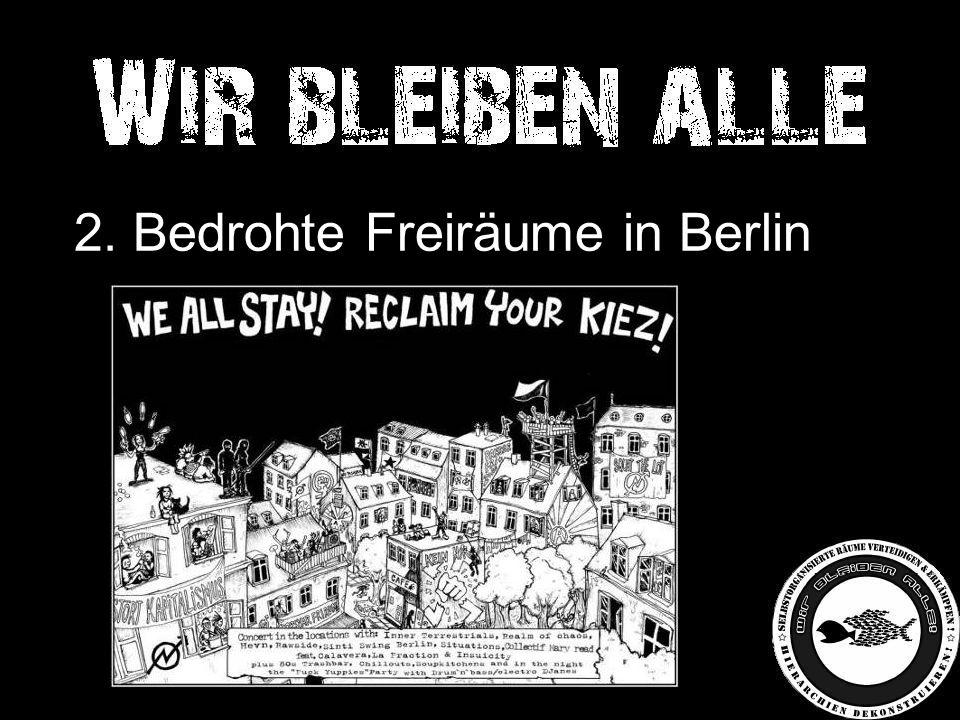 2. Bedrohte Freiräume in Berlin