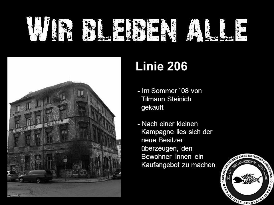 Linie 206 - Im Sommer `08 von Tilmann Steinich gekauft - Nach einer kleinen Kampagne lies sich der neue Besitzer überzeugen, den Bewohner_innen ein Kaufangebot zu machen
