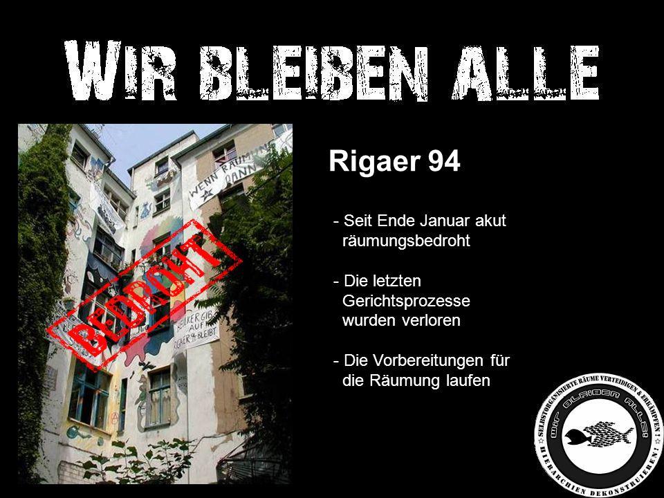 Rigaer 94 - Seit Ende Januar akut räumungsbedroht - Die letzten Gerichtsprozesse wurden verloren - Die Vorbereitungen für die Räumung laufen