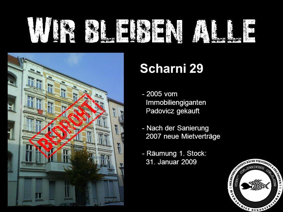 Scharni 29 - 2005 vom Immobiliengiganten Padovicz gekauft - Nach der Sanierung 2007 neue Mietverträge - Räumung 1.