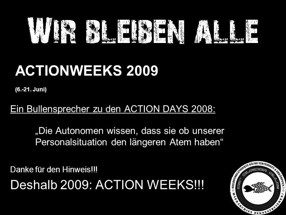 """Ein Bullensprecher zu den ACTION DAYS 2008: – """"Die Autonomen wissen, dass sie ob unserer Personalsituation den längeren Atem haben Danke für den Hinweis!!."""